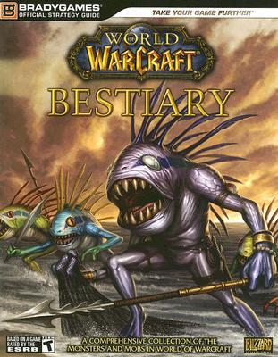 World of Warcraft Bestiary (Brady Games Official Strategy Gui... by BradyGames