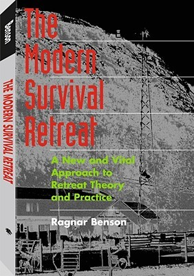 The Modern Survival Retreat by Ragnar Benson