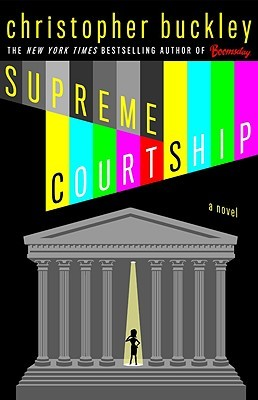Supreme Courtship by Christopher Buckley