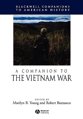 A Companion to the Vietnam War by Marilyn B. Young