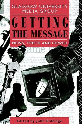 Getting the Message (Communication & Society (Paperback))