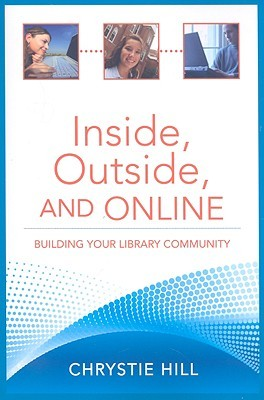 Inside, Outside, and Online by Chrystie Hill