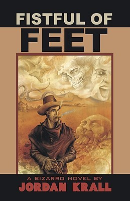 Fistful of Feet by Jordan Krall