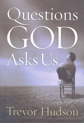 Questions God Asks Us by Trevor Hudson
