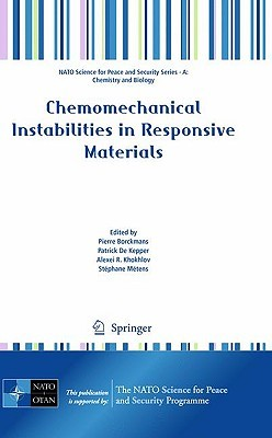 Chemomechanical Instabilities In Responsive Materials (Nato Science For Peace And Security Series A: Chemistry And Biology)
