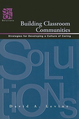 Building Classroom Communities by David A. Levine