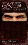 Zombies Don't Forgive (Living Dead Love Story, #2)