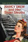 Nancy Drew and Company: Essays on the Popular Literature of Girl Sleuths