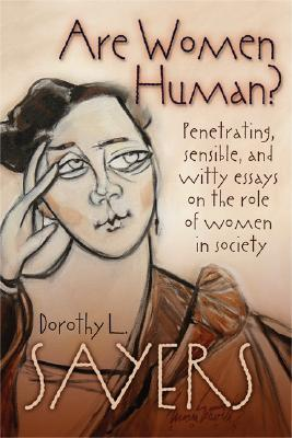 Are Women Human? Astute and Witty Essays on the Role of Women... by Dorothy L. Sayers