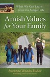 Amish Values for Your Family: What We Can Learn from the Simple Life