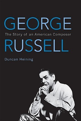 George Russell: The Story of an American Composer