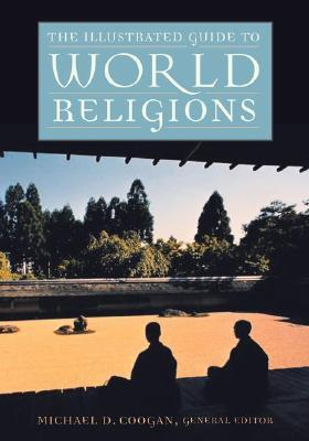 The Illustrated Guide to World Religions by Michael D. Coogan