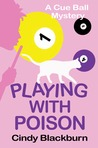 Playing With Poison (Cue Ball Mysteries, #1)