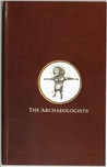 The Archaeologists: Part II