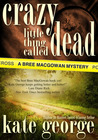 Crazy Little Thing Called Dead (The Bree MacGowan Series, #3)