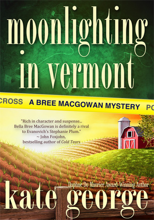 Moonlighting In Vermont (A Bree MacGowan Mystery #1)