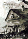 The Mourning House by Ronald Malfi