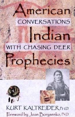 American Indian Prophecies: Conversations with Chasing Deer
