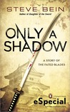 Only a Shadow (Fated Blades, #0)