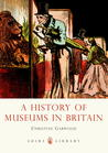 A History of Museums in Britain