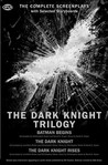 The Dark Knight Trilogy: The Complete Screenplays with Storyboards