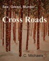 Cross Roads by C. Michaels