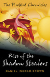 Rise of the Shadow Stealers (The Firebird Chronicles, #1)