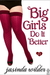 Big Girls Do It Better (Big Girls Do It, #1)