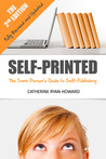 Self-Printed: The Sane Person's Guide to Self-Publishing (2nd Edition)
