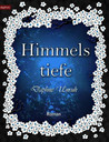 Himmelstiefe by Daphne Unruh