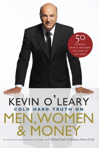 Cold Hard Truth On Men, Women and Money: 50 Common Money Mistakes and How To Fix Them