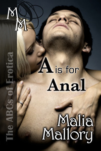 A is for Anal by Malia Mallory