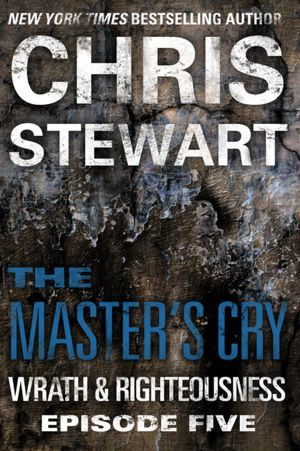 The Master's Cry (Wrath & Righteousness, #5)