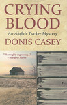 Crying Blood: An Alafair Tucker Mystery