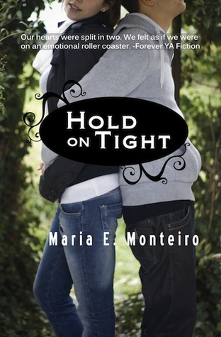 Hold on Tight by Maria E. Monteiro