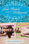 Jane Austen Goes to Hollywood by Abby McDonald