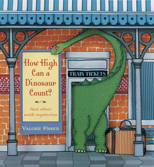 How High Can a Dinosaur Count?: ...and Other Math Mysteries