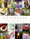 Celebrate: A Year of Festivities for Families and Friends