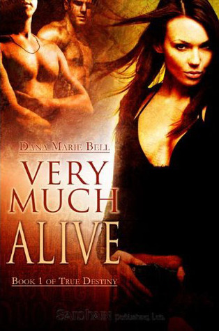 Very Much Alive by Dana Marie Bell