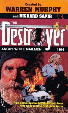 Angry White Mailmen (The Destroyer, #104)