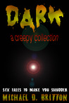 DARK: A Creepy Collection