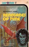 Renegades of Time by Raymond F. Jones