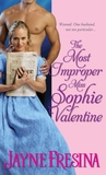 The Most Improper Miss Sophie Valentine (Sydney Dovedale, #1)