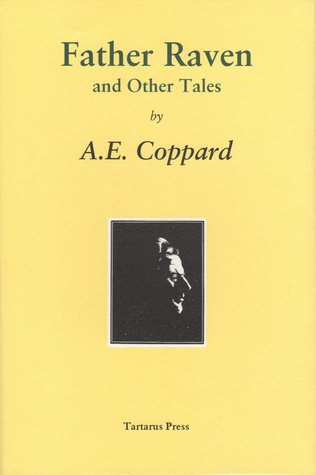 Father Raven and Other Tales by A.E. Coppard