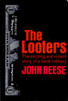 The Looters by John Henry Reese