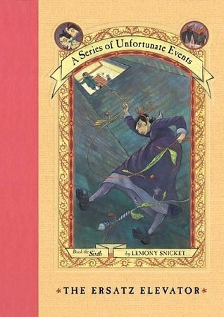 The Ersatz Elevator by Lemony Snicket