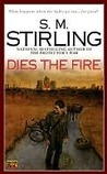 Dies the Fire: A Novel of the Change