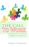 The Call To Work: A Biblical Perspective