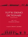 Yup'ik Eskimo Dictionary Second Edition: Volumes 1 and 2