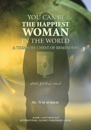 You Can Be The Happiest Woman in the World by عائض القرني